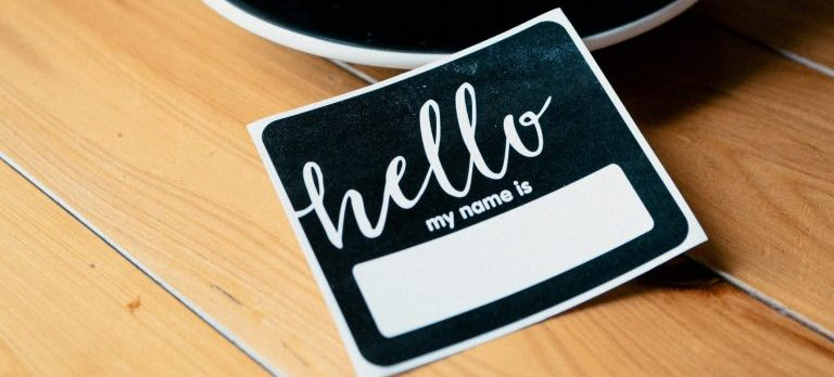 """a """"hello, whats my name"""" sign"""